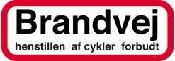 Brandvej henstillen af cykler forbudt Skilt