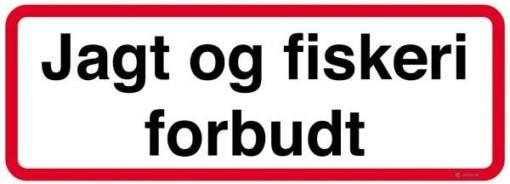Jagt og fiskeri forbudt skilt