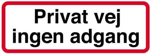 Privat vej ingen adgang. Skilt
