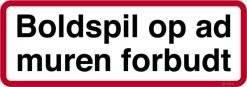 Boldspil op ad muren forbudt Forbudsskilt
