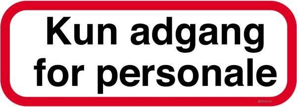 Kun adgang for personale. Skilt Firkantet.