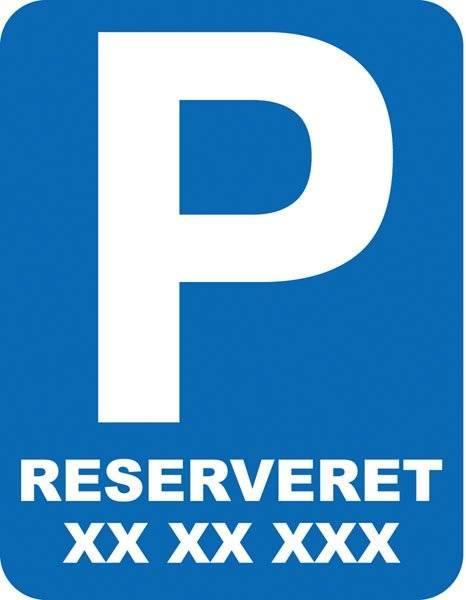 Parkerings skilt  P reserveret  til skilt
