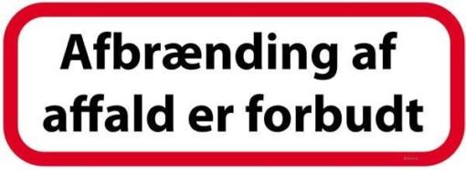Afbrænding af affald er forbudt Skilt