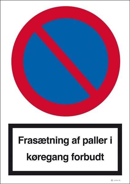 Frasætning af paller i køregang forbudt. Forbudsskilt