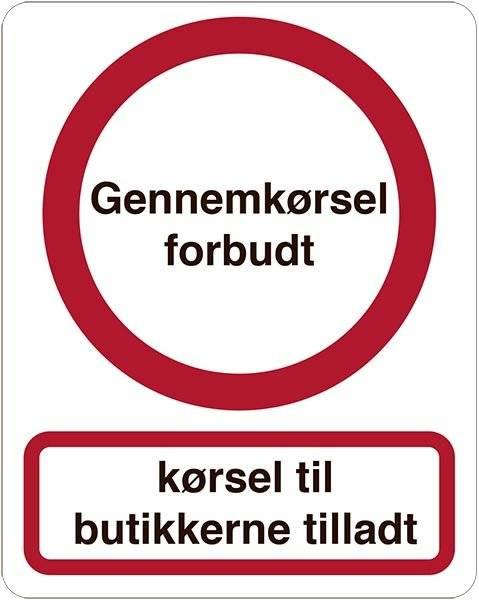 Gennemkørsel forbudt Kørsel til butikkerne tilladt. Forbudsskilt