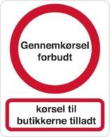 Gennemkørsel forbudt Kørsel til butikkerne tilladt. Trafikskilt