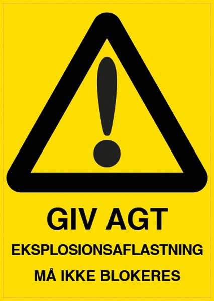 GIV AGT  EKSPLOSIONSAFLASTNING  MÅ IKKE BLOKERES. Advarselsskilt