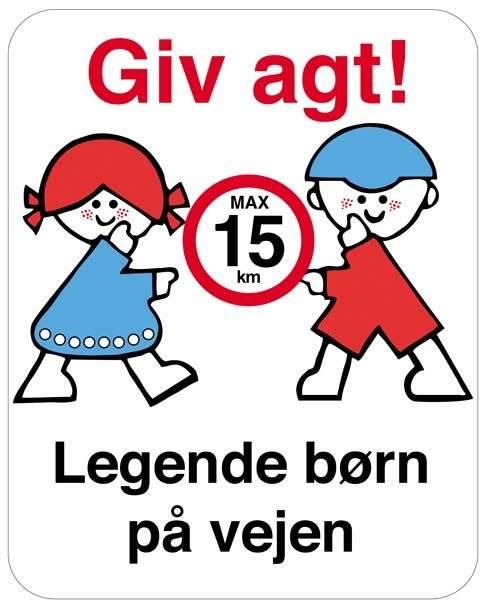 Giv agt! Max15 km legende børn på vejen skilt