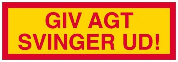 GIV AGT SVINGER UD! Skilt