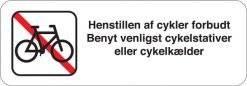 Henstillen af cykler forbudt Benyt venligst cykelstativer eller cykelkælder. P skilt