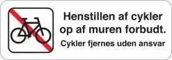 Henstillen af cykler op af muren forbudt Cykler fjernes uden ansvar. Parkeringsskilt