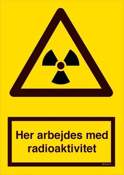 Her arbejdes med radioaktivitet. Advarselsskilt