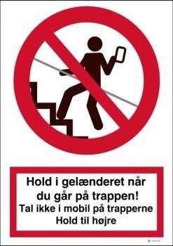Hold i gelænderet når du går på trappen. Forbudsskilt