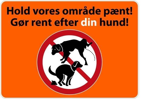 Hold vores område pænt gør rent efter din hund. Skilt