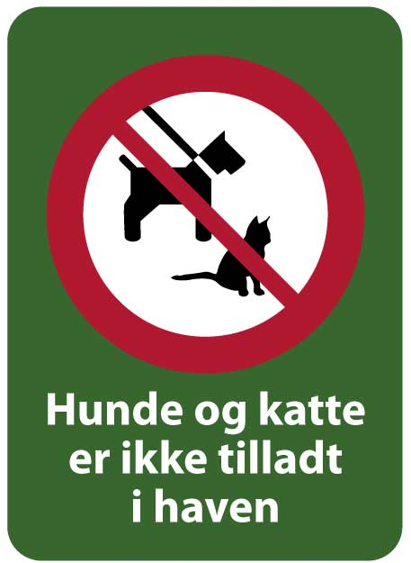 Hunde og katte er ikke tilladt i haven skilt