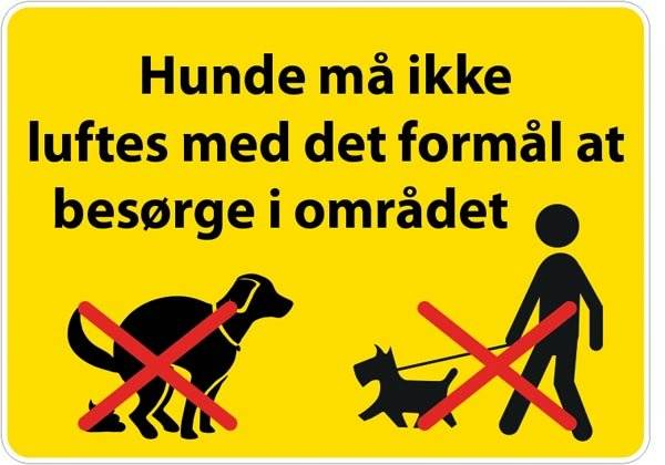 Hunde må ikke luftes med det formål at besørge i området. Hundeskilt