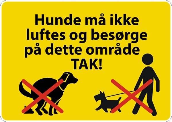 Hunde må ikke luftes og besørge på dette område TAK!. Hundeskilt