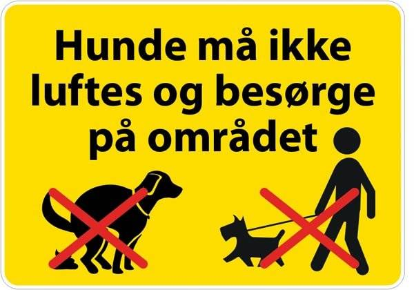 Hunde må ikke luftes og besørge på området. Hundeskilt