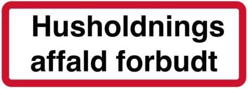 Husholdnings affald forbudt. Forbudsskilt