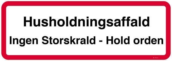 Husholdningsaffald Ingen Storskrald - Hold orden. Forbudsskilt