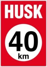 Husk 40 km. Langsom kørsel skilt