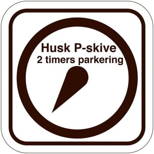 Husk P Skiven 2 timers parkering. Parkeringsskilt