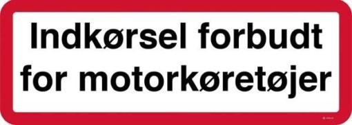 Indkørsel forbudt for motorkøretøjer skilt