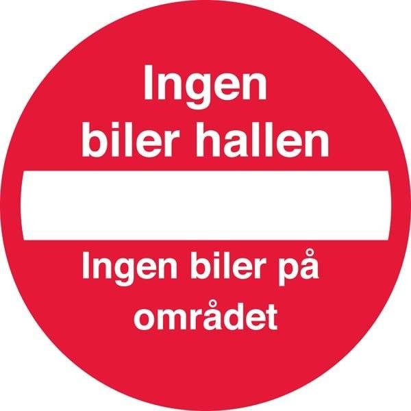 Indkørsel forbudt ingen biler i hallen Skilt