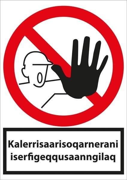 Ingen adgang ved alarm (På Grønlandsk). Forbudsskilt