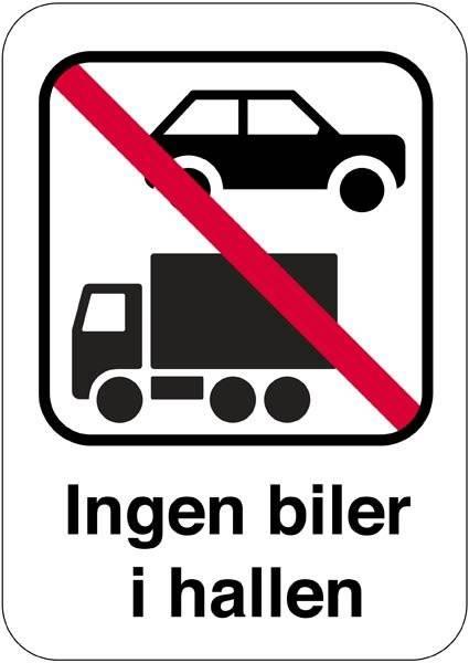 Ingen biler i hallen Forbudsskilt
