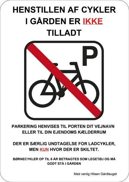 Ingen cykler i gården. Parkeringsskilt