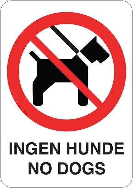 Ingen hunde No dogs. Hundeskilt
