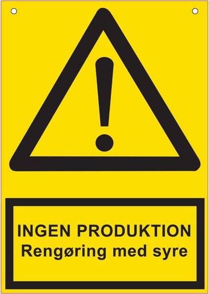 INGEN PRODUKTION Rengøring med syre. Advarselsskilt