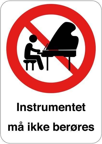 Instrumentet må ikke berøres. Forbudsskilt