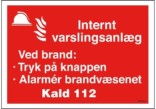 Internt varslingsanlæg Brandskilt