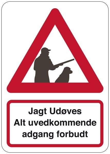 Advarselsskilt - Jagt Udøves. Al uvedkommende adgang forbudt