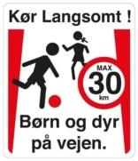 Kør langsomt Børn og dyr på vejen max 30 km Skilt