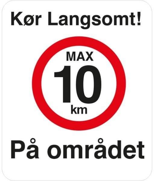 Kør langsomt max 10 km. Skilt