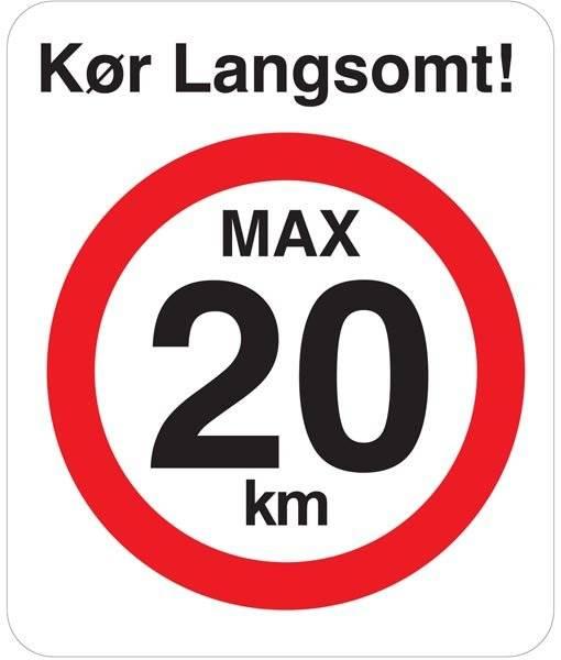 Kør langsomt max 20 km Skilt
