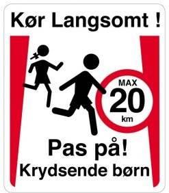 Kør langsomt Pas på krydsende børn børn max 20 km. Skilt