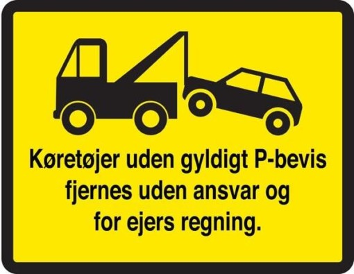 Køretøjer uden gyldigt P- bevis fjernes uden ansvar og for ejers regning. P skilt