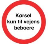 Kørsel kun til beboere skilte