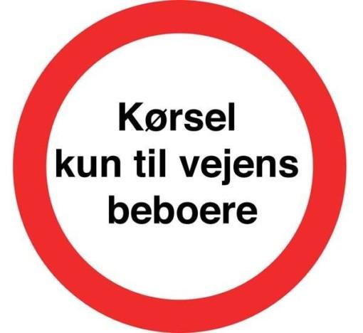 Kørsel kun til vejens beboere. Forbudt skilt