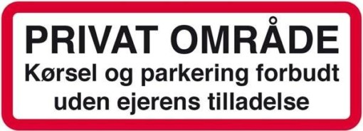Kørsel og parkering forbudt uden ejerens tilladelse. Forbudsskilt