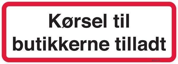 Kørsel til butikkerne tilladt. Trafikskilt
