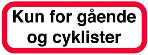 Kun for gående og cyklister. Skilt