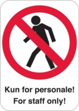 Kun for personale For staff only Skilt