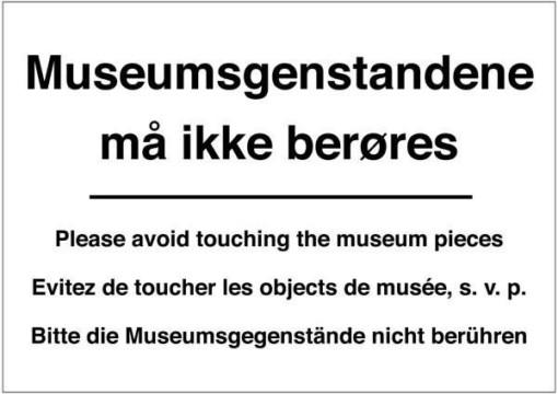 Museumsgenstandene må ikke berøres skilt