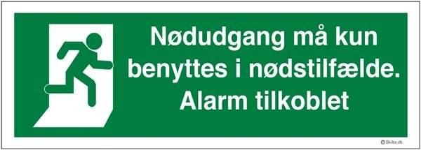 Nødudgang må kun benyttes i nødstilfælde. Alarm tilkoblet. skilt