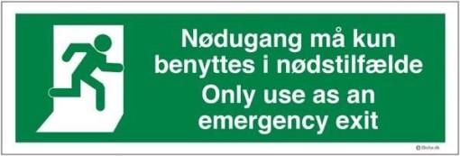 Nødudgangsskilt - Nødudgang må kun benyttes i nødstilfælde